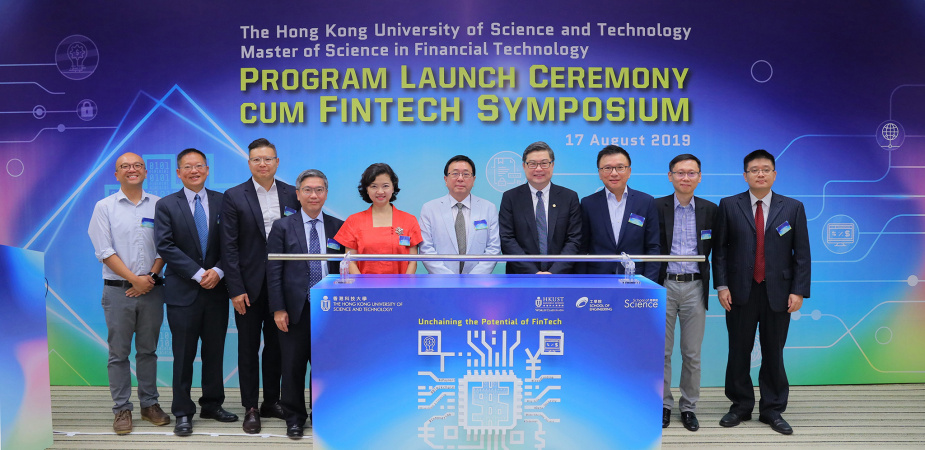 The MSc Fintech program launch ceremony is officiated by Prof. Lionel NI, Provost of HKUST (fifth right); Prof. TAM Kar-Yan, Dean of School of Business and Management (fourth right); Prof. Richard SO, Associate Dean of School of Engineering (Research and Graduate Studies) (second left) and Prof. Tim LEUNG, Associate Dean (Recruitment) of School of Science (first left) . Guests including Prof. Ning CAI, Program Director of the MSc Fintech Program (first right); Prof. HUI Kai-Lung, HKUST School of Business an